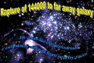 Rapture of 144,000 to faraway galaxy