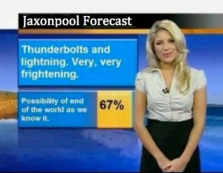 Weather woman forecasting 67% chance of end of the world.